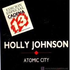 Discos de vinilo: HOLLY JOHNSON ( FRANKIE GOES TO HOLLYWOOD ) SINGLE VINILO - ATOMIC CITY - P*R*O*M*O - MUY RARO - NEW. Lote 83447360