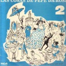 Discos de vinilo: LAS COSAS DE PEPE DA-ROSA 2 D-FLA-1106. Lote 180096613