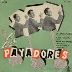 Discos de vinilo: LOS PAYADORES - LA ENGAÑADA - PANCHO LOPEZ - LA COJITA - EP AÑOS 50. Lote 26402552