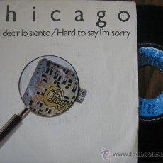 Discos de vinilo: CHICAGO SINGLE ES DIFICIL DECIR LO SIENTO 1982. Lote 18894472