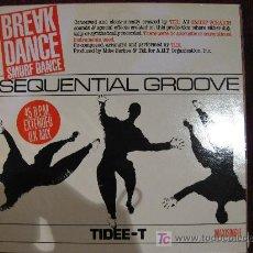 Discos de vinilo: TIDEE T - SEQUENTIAL GROOVE (BREAK DANCE-SMURF DANCE). Lote 26969419