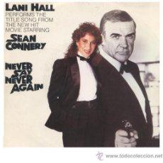 Discos de vinilo: J.BOND NUNCA DIGAS NUNCA JAMAS-NEVER SAY NEVER AGAIN SINGLE BANDA SONORA HALL LEGRAND 1983. Lote 18918054