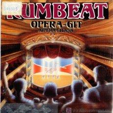 Discos de vinilo: RUMBEAT - SINGLE VINILO - OPERA GITANA - P*R*O*M*O - MUY RARO. Lote 27511527