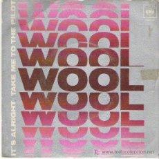 Discos de vinilo: WOOL - IT`S ALL RIGHT / TAKE ME TO THE PILOT ** CBS ESPAÑA 1971. Lote 18952033