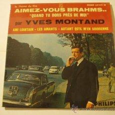 Discos de vinilo: SINGLE DE YVES MONTAND (AIMEZ-VOUS BRAHMS - QUAND TU DORS PRÈS DE MOI). Lote 18963524