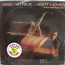 Discos de vinilo: RIKKI PATRICK - NIGHT MOVES (EXTENDED NIGHT MIX) - MAXI CBS 1984 (FUNK/SOUL/DISCO) BPY. Lote 27438846