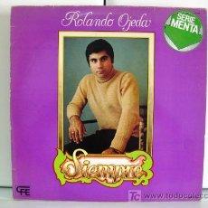 Discos de vinilo: ROLANDO OJEDA - SIEMPRE - LP CFE 1978 BPY. Lote 19038931