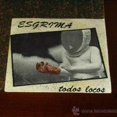 Discos de vinilo: ESGRIMA SINGLE TODOS LOCOS MUY RARO . Lote 26785988