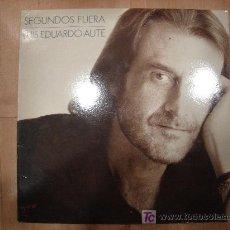 Discos de vinilo: LP DE LUIS EDUARDO AUTE. SEGUNDOS FUERA.. Lote 19008234