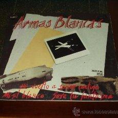 Discos de vinilo: ARMAS BLANCAS MAXI HE VUELTO A SOÑAR CONTIGO. Lote 26644413