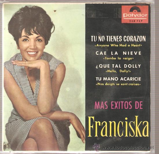 EP FRANCISKA : TU NO TIENES CORAZON (Música - Discos de Vinilo - EPs - Solistas Españoles de los 50 y 60)