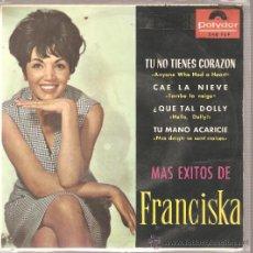 Discos de vinilo: EP FRANCISKA : TU NO TIENES CORAZON . Lote 24043520
