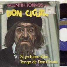 Discos de vinilo: SINGLE 45 RPM / VALENTIN TORNOS -DON CICUTA ( UN DOS TRES ) SI YO FUERA KIKO. Lote 19059182