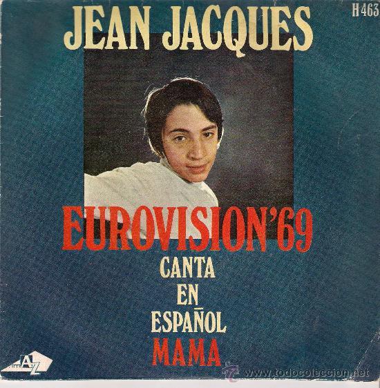 JEAN-JACQUES – MAMÁ (CANTA EN ESPAÑOL) - SINGLE DISC'AZ – H-463 - ESPAÑA 1969 (Música - Discos - Singles Vinilo - Festival de Eurovisión)