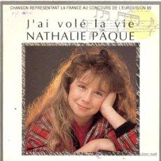 Discos de vinilo: NATHALIE PAQUE: J´AI VOLE LA VIE + INSTRUMENTAL (FRANCIA 1989). Lote 19156203