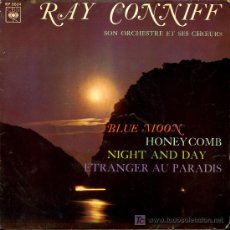 Discos de vinilo: RAY CONNIFF - BLUE MOON / NIGHT AND DAY / HONEYCOMB / ETRANGER AU PARADIS - EP 1966. Lote 19172615