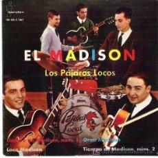 Discos de vinilo: LOS PAJAROS LOCOS - EL MADISON ** EP IBEROFON 1962 **. Lote 19219136