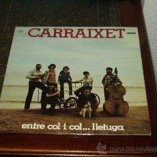 Discos de vinilo: CARRAIXET LP ENTRE COL I COL..LLETUGA FOLK-PROGRESIVO VALENCIANO. Lote 27396901