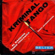 Discos de vinilo: GIANNI Y SU CONJUNTO - KRIMINAL TANGO / EL BANDIDO / TANGO ESTREMECEDOR / TANGO VOLCÁNICO - EP 1960. Lote 19242927