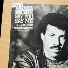 Discos de vinilo: LIONEL RICHIE-SAY YOU,SAY ME-MAXI45RPM-1985-. Lote 19192279