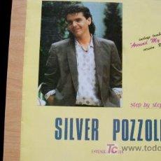 Discos de vinilo: SILVER POZZOLI-STEP BY STEP-MAXI45RPM-1985-. Lote 19192350