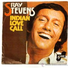 Discos de vinilo: UXV RAY STEVENS SINGLE VINILO 1976 INDIAN LOVE CALL PIECE OF PARADISE POP COUNTRY COMPOSITOR. Lote 25679971