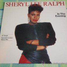 Discos de vinilo: SHERYL LEE RALPH ( I THE EVENING 2 VERSIONES ) NEW YORK-USA 1984 MAXI45. Lote 181146911