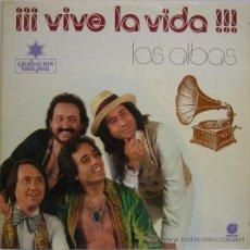 Discos de vinilo: LOS ALBAS - ¡¡¡VIVE LA VIDA!!! (LP 1978) CON DEDICATORIA DE PEPE DE LOS ALBAS. Lote 27228072