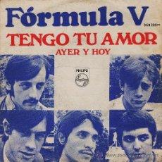 Discos de vinilo: SINGLE.- FORMULA V .- TENGO TU AMOR.- AÑO 1968. Lote 19252187