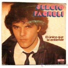 Discos de vinilo: UXV SERGIO FACHELI SINGLE VINILO 1981 EL UNICO QUE TE ENTIENDE NADIE COMO TU POP SOLISTA URUGUAYO. Lote 214070146