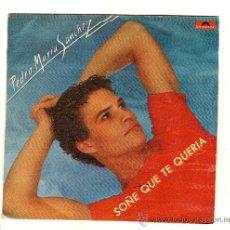 Disques de vinyle: UXV PEDRO MARIA SANCHEZ SINGLE VINILO 1979 CANTAUTOR MOVIDA MADRILEÑA SOÑE QUE TE QUERIA LETRA . Lote 40410500