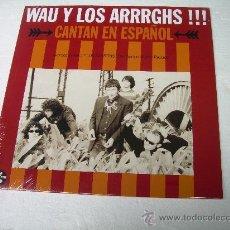Discos de vinilo: LP WAU Y LOS ARRRGHS!!! CANTAN EN ESPAÑOL GARAGE VINILO +CD. Lote 270881788