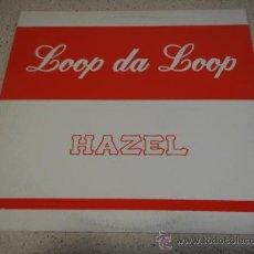 Discos de vinilo: HAZEL (LOOP DA LOOP 3 VERSIONES ) 1998 ENGLAND. Lote 19267727