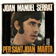 Discos de vinilo: UXV JOAN MANUEL SERRAT SINGLE VINILO 1968 PER SANT JOAN MARTA LETRA EN CARATULA CANTAUTOR. Lote 25821665