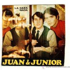 Discos de vinilo: UXV JUAN & JUNIO SINGLE VINILO 1967 LA CAZA NADA CANTAUTORES POP DUO PARDO . Lote 25821670
