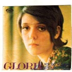 Discos de vinilo: UXV GLORIA SINGLE VINILO 1971 POR ESO TE QUIERO POETA DE ANTAÑO XIII FESTIVAL DE BENIDORM. Lote 25821667