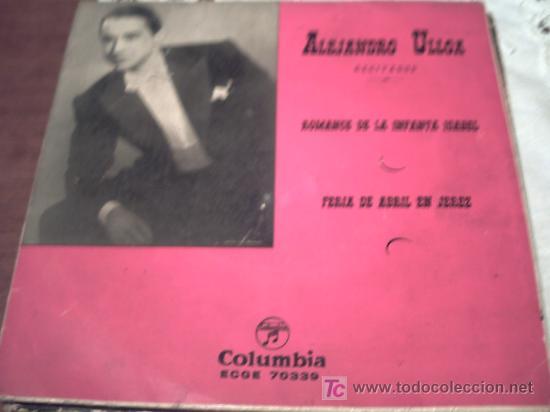 ALEJANDRO ULLOA - ROMANCE DE LA INFANTE ISABEL - EP DE RECITADOS RARO DE 1957 PEPETO (Música - Discos de Vinilo - EPs - Solistas Españoles de los 50 y 60)
