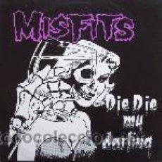 Discos de vinilo: MISFITS - DIE DIE MY DARLING VINYL, MAXI, SINGLE, REPRESS PRECINTADO/SEALED. Lote 19379878