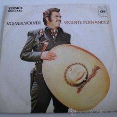 Discos de vinilo: SINGLE: VICENTE FERNANDEZ - VOLVER VOLVER , EL JALICIENSE - CBS 1972. Lote 19395136