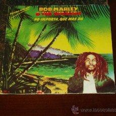 Discos de vinilo: BOB MARLEY SINGLE NO IMPORTA,QUE MAS DA. Lote 19422573
