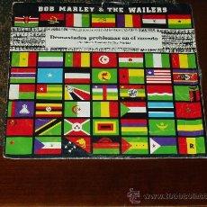 Discos de vinilo: BOB MARLEY SINGLE DEMASIADOS PROBLEMAS EN EL MUNDO. Lote 19422621