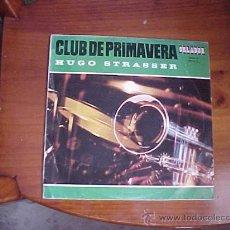 Discos de vinilo: HUGO STRASSER. CLUB DE PRIMAVERA. ORLADOR 1967. DISCO DE 10 PULGADAS.. Lote 19439878