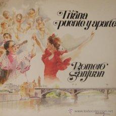 Discos de vinilo: ROMERO SANJUAN - TRIANA, PUENTE Y APARTE - 1987. Lote 26479264