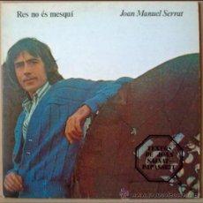 Discos de vinilo: LP 33 RPM. RES NO ES MESQUI. DE JOAN MANUEL SERRAT. EDIGSA 1977. MUSICA CATALANA. .. Lote 26604836