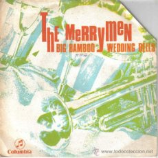 Discos de vinilo: THE MERRY MEN-BIG BAMBOO + WEDDING BELLS SINGLE VINILO 1969 SPAIN. Lote 19525829