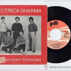 Discos de vinilo: ELECTRICA DHARMA. 45 RPM.CATALONIA IS NOT PATAGONIA+LA GENT VOL VIURE EN PAU. PDI AÑO 1985. Lote 26786419