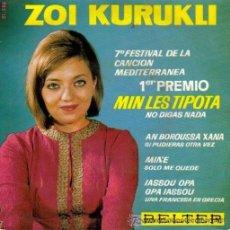 Discos de vinilo: ZOI KURUKLI - MIN LES TIPOTA - FESTIVAL DE LA CANCIÓN MEDITERRÁNEA, 1965. Lote 26624750