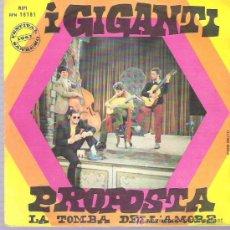 Discos de vinilo: LOS GIGANTES - PROPOSTA / LA TOMBA DELLÀMORE *** RIFI 1967 SANREMO **. Lote 19645320
