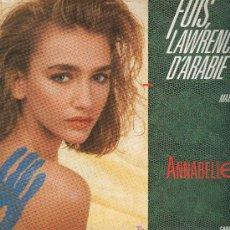 Discos de vinilo: ANNABELLE - FUIS, LAWRENCE D'ARABIE - MAXISINGLE 1987. Lote 19851008
