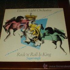 Discos de vinilo: ELECTRIC LIGHT ORCHESTRA MAXI ROCK N ROLL IS KING SUPER SINGLE MUY RARO. Lote 27472894